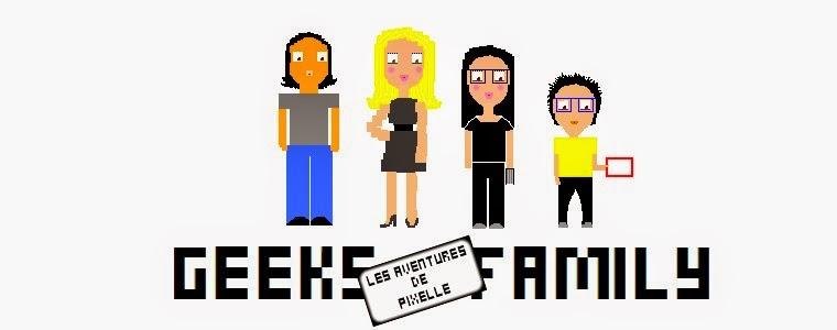 GEEKS FAMILY. LES AVENTURES DE PIXELLE