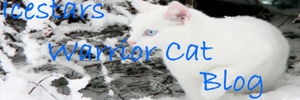 Icestar's Warrior Cat Blog