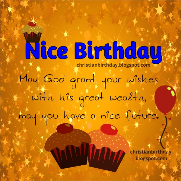 Nice Birthday May God Grant Your Wishes Christian Birthday Free Cards
