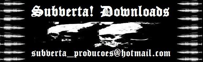 SUBVERTA! DOWNLOADS