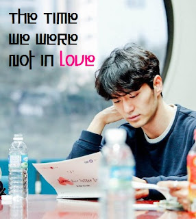 The Time We Were Not in Love Episode 1-16 (Tamat)