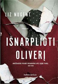 "Šiuo metu skaitau: Liz Nugent ""Išnarplioti Oliverį"""