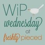 W.I.P. Wednesday