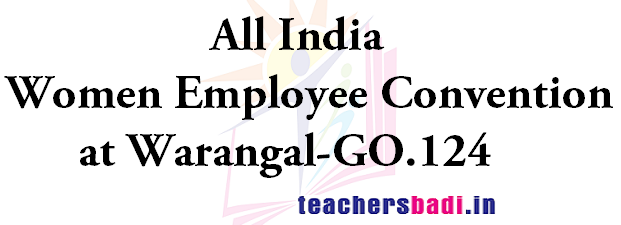 All India,5th National Women Employee Convention,Warangal-GO.124