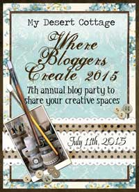 http://www.mydesertcottage.com/2015/07/welcome-to-where-bloggers-create-2105.html
