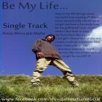 Shiva Jatt MaFia - Be My Life free download