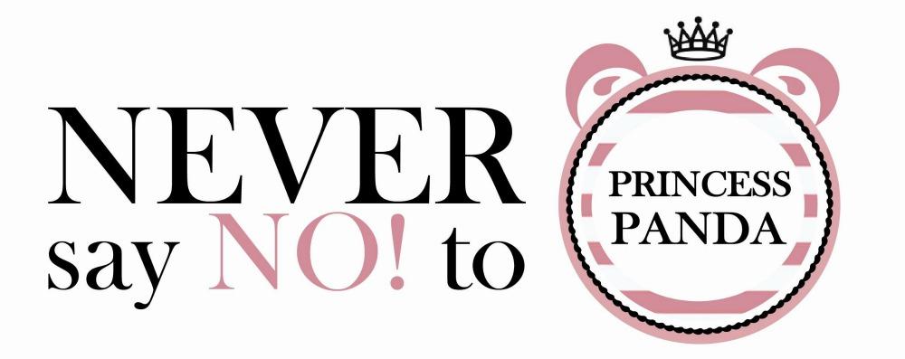 Never say NO! to Princess Panda!