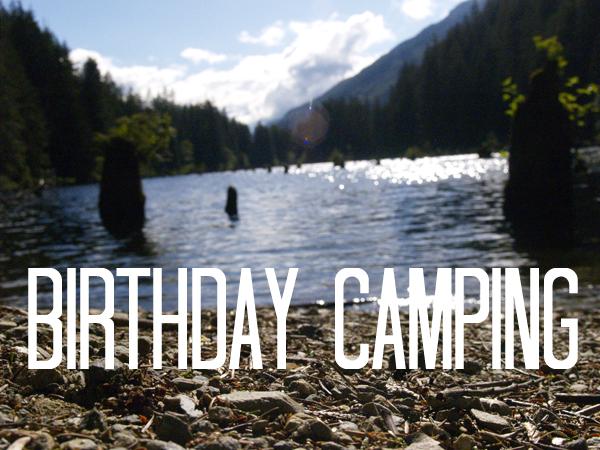 birthday camping!
