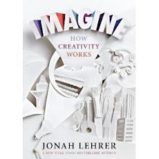 """Imagine"" (How creativity works) by  Jonah Lehrer (2012)"