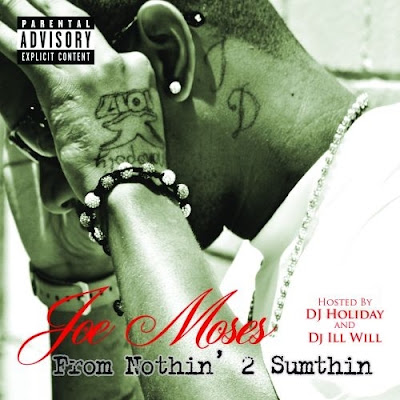 Joe_Moses-From_Nothin_2_Sumthin_(Hosted_by_DJ_Holiday_and_DJ_Ill_Will)-(Bootleg)-2011
