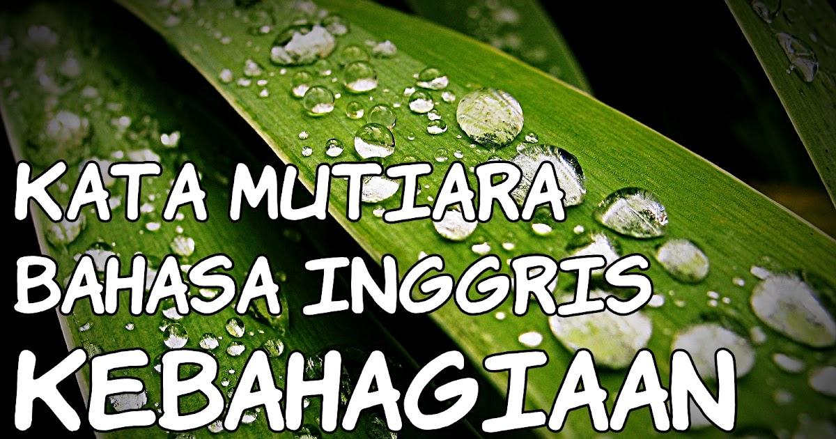 kata mutiara bahasa inggris kebahagiaan