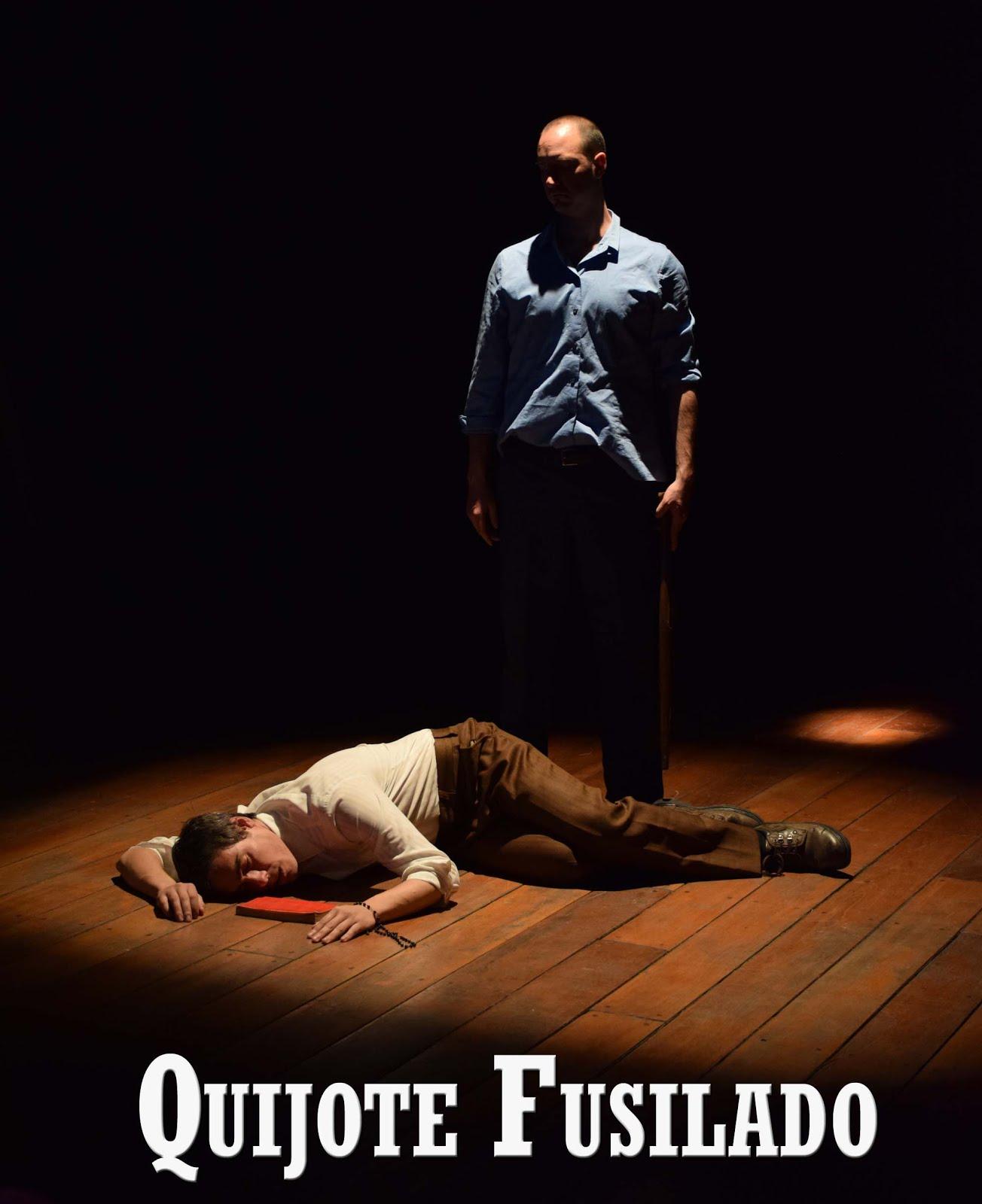 "Obra teatral: ""Quijote Fusilado"""