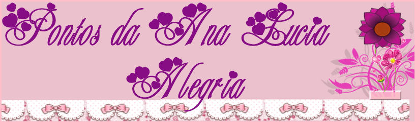 Ana Lucia Alegria - Ponto Cruz!!!