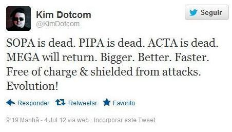 KIM DOTCOM - SOPA está Morta. PIPA está Morta. ACTA está Morta. MEGA vai Voltar. Maior. Melhor. Mais rápido. Livre de Taxas e preparado contra Ataques. Evolução!