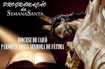 PROGRAMAÇÃO DA SEMANA SANTA DA PAROQUIA NOSSA SENHORA DE FÁTIMA