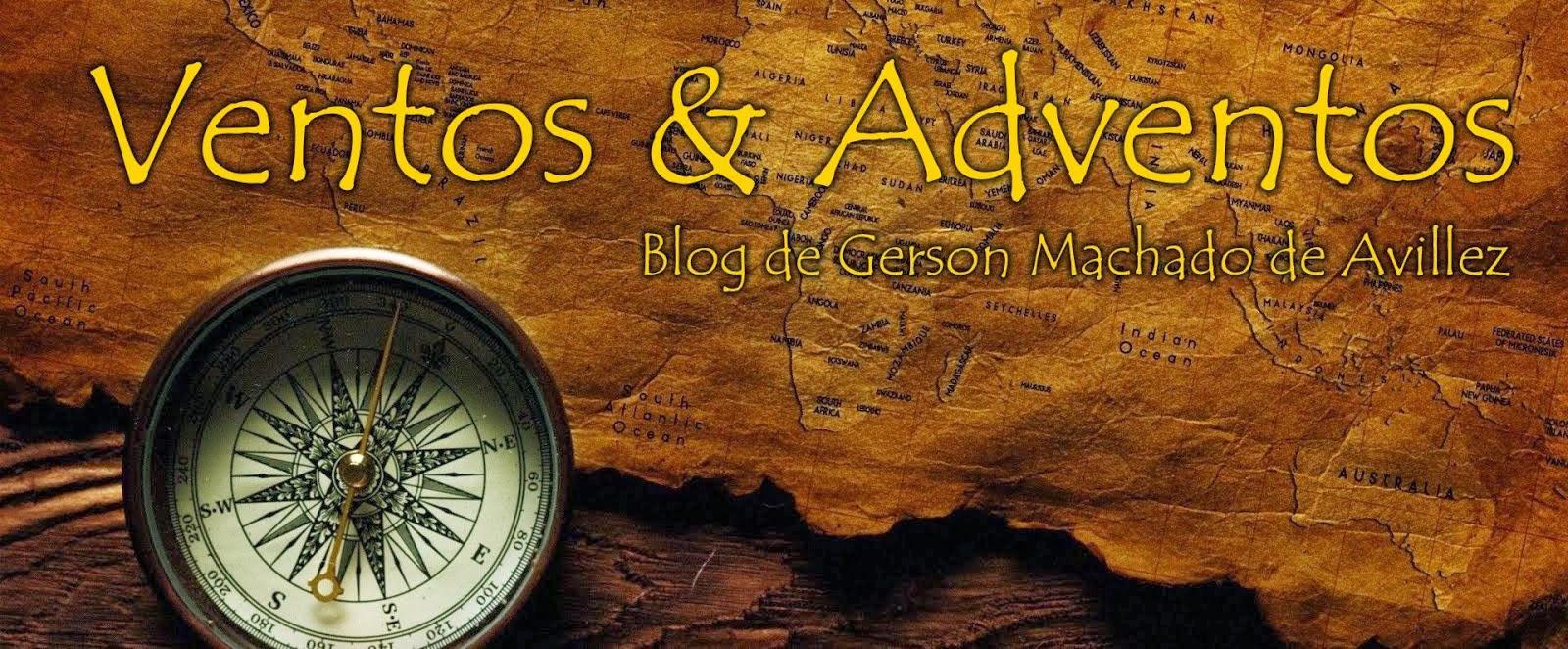 Gerson M. de Avillez: Ventos & Adventos