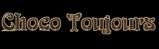 Choco Toujours