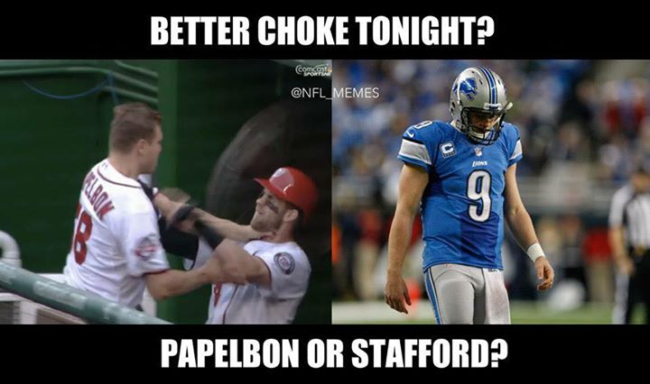 better choke tonight? papelbon or stafford? #BryceHarper, #JonathanPapelbon #WashingtonNationals #lions #nfl #mlb