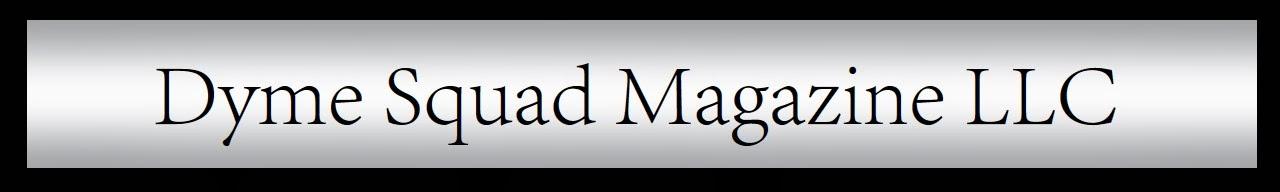Dyme Squad Magazine LLC