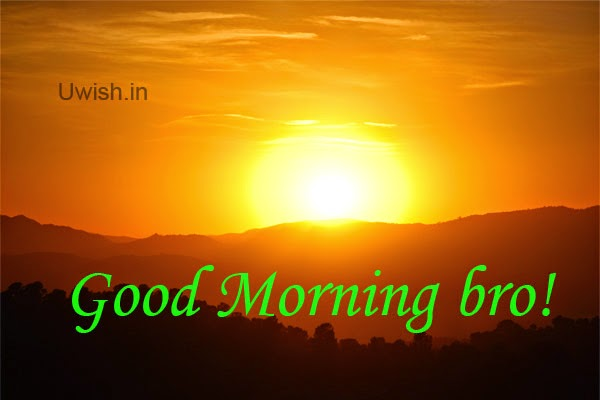Good morning bro e greeting cards and wishes in sunrise.