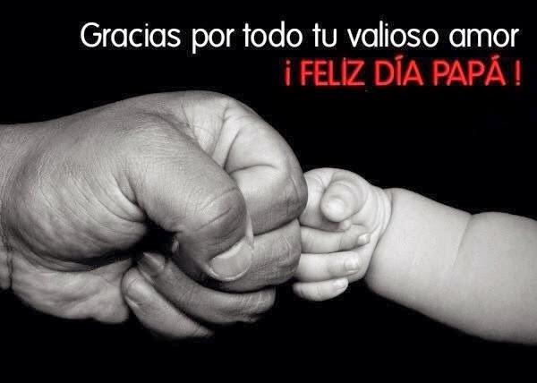 Frases Para El Día Del Padre: Gracias Por Todo Tu Valioso Amor Feliz Día Papá