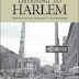Listening to Harlem: Gentrification, Community, and Business by David Maurrasse