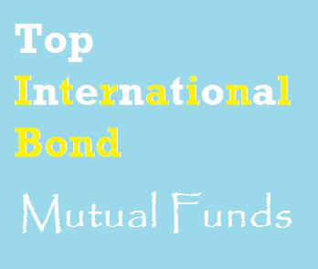 Top 10 Best International Bond Mutual Funds Part 2