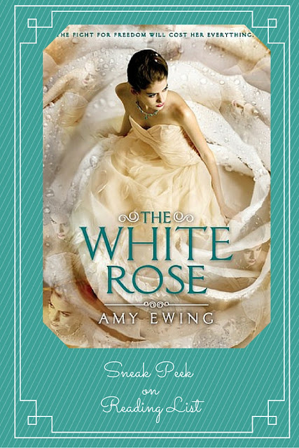 The White Rose  by Amy Ewing  A Sneak Peek on Reading List