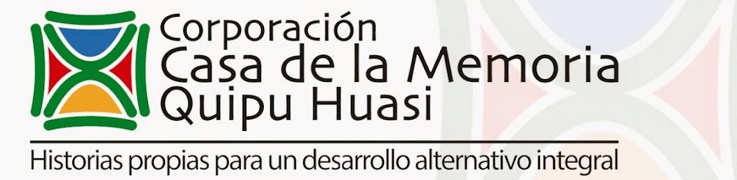 Corporación Casa de la Memoria Quipu Huasi