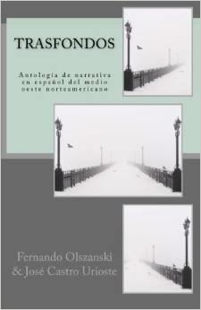 Trasfondos: Antología de narrativa en español del medio oeste norteamericano