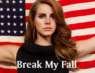 Lana Del Rey - Break My Fall Lyrics