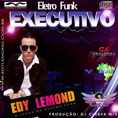 601593 491658457518768 1104219275 n Edy Lemond Eletrofunk Executivo