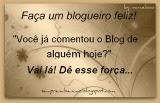 Faça um blogueiro feliz!