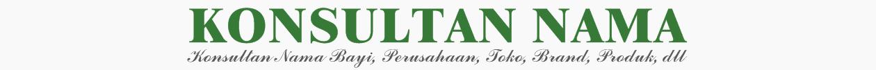 Konsultan Nama Bayi/ Anak, Nama Perusahaan/ Toko/ Brand/ Produk