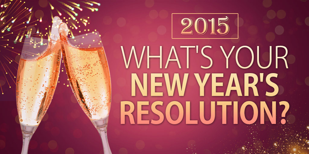 What's Your New Years Resolution in 2015?