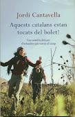 Aquests catalans estan tocats del bolet !