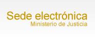 SEDE ELECTRONICA Ministerio Justicia