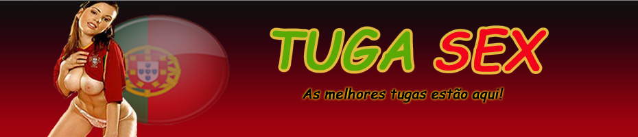 TugaSex - O melhor site de Sexo Portugus