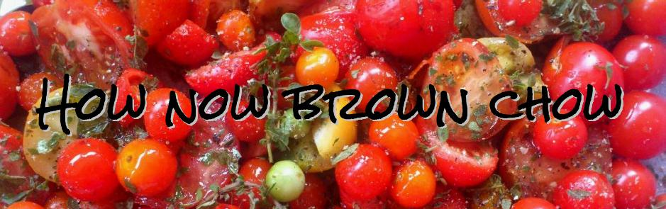 How Now Brown Chow