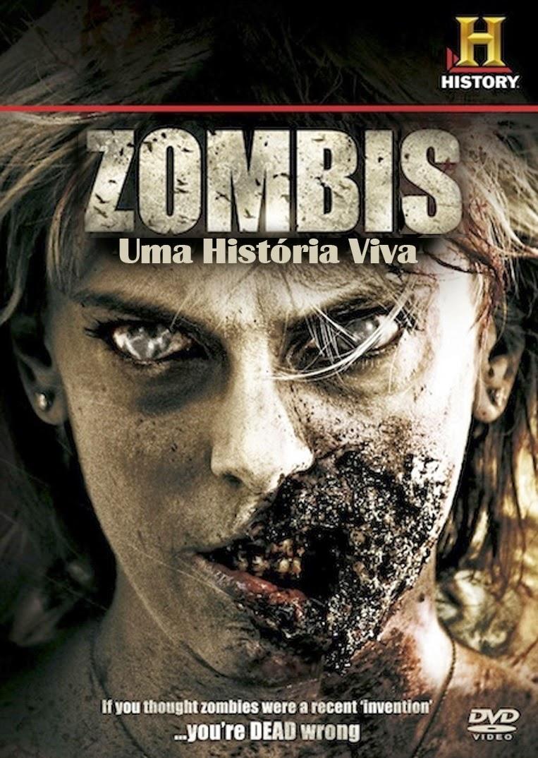 History Channel: Zumbis: Uma História Viva – Dublado
