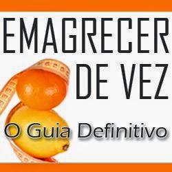 EMAGRECER DE VEZ!