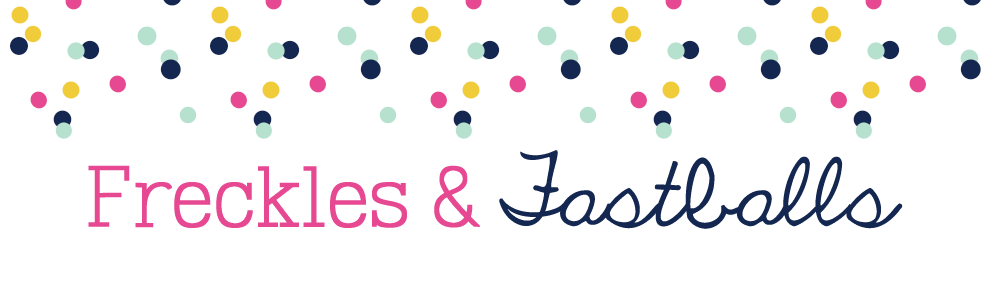 Freckles & Fastballs