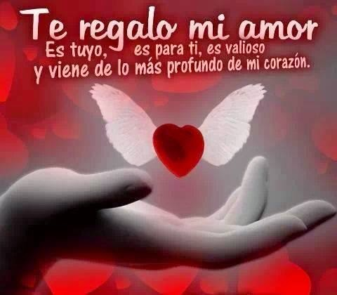 Frases de amor, regalo, valioso, corazón.