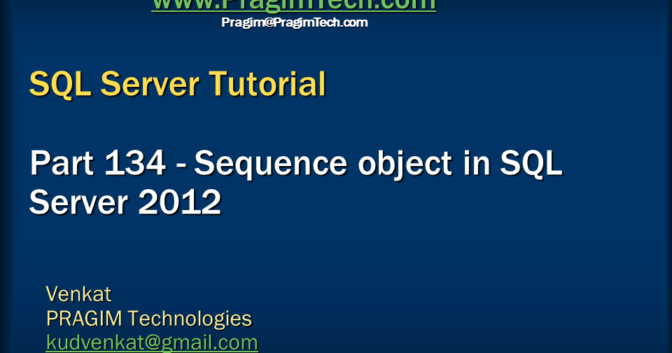 Sql server, .net and c# video tutorial: Sequence object in