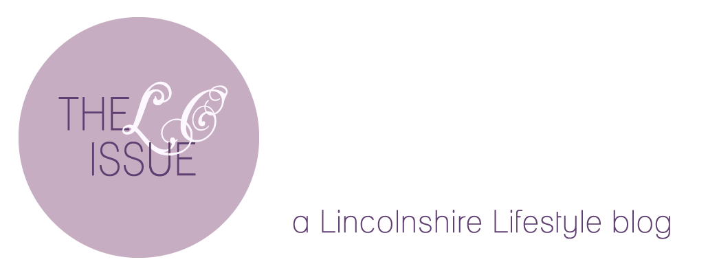 The LC Issue | A Lincolnshire Lifestyle Blog