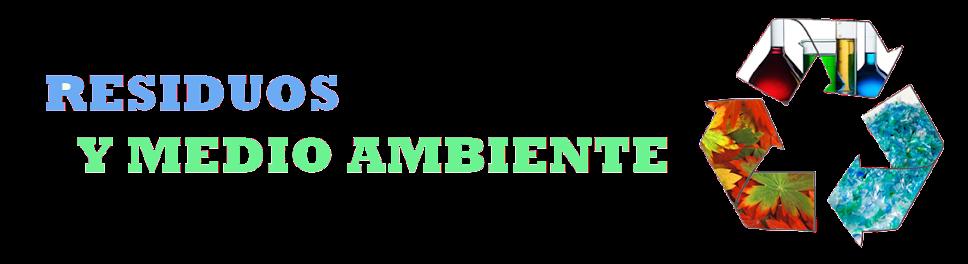 RESIDUOS Y MEDIO AMBIENTE