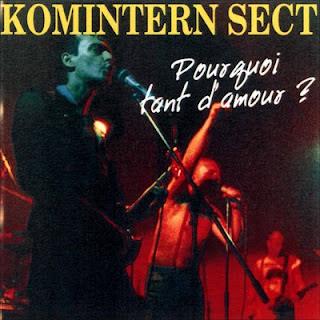 Komintern Sect - Pourquoi Tant D\'amour?