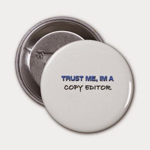 http://www.zazzle.com/trust_me_im_a_copy_editor_pin-145362255659980610