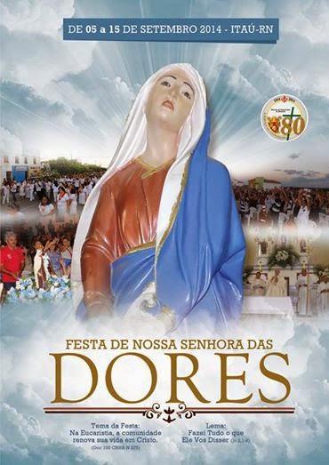 FESTA DE NOSSA SENHORA DAS DÔRES 2014