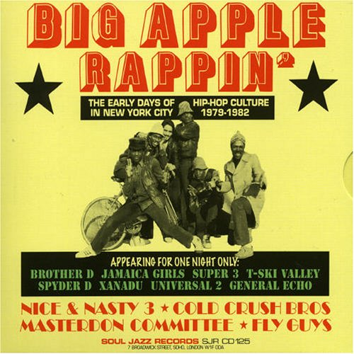 Music Thief: Big Apple Rappin': The Early Days of Hip-Hop ...